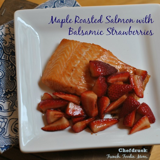 Maple Glazed Salmon with Balsamic Macerated Strawberries