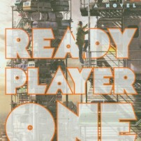 Ready Player One – a Sci Fi Novel Everyone Should Read