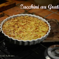 Gratin de Courgettes, Zucchini Gratin: a Vegetable Dish From the Heart of the French Countryside