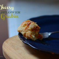 Cheesy Cauliflower au Gratin: a Hard-Won Love Story