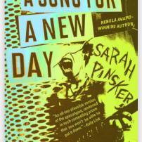 A Song for a New Day by Sarah Pinsker – a Book Review